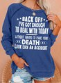 Enough To Deal With Today Women's Sweatshirt