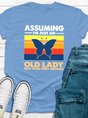 Butterfly Assuming I'm just an old lady was your first mistake Tee